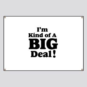 I'm Kind Of A Big Deal 2 Banner