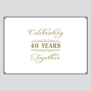 Celebrating 40 Years Together Banner