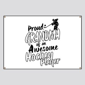 Proud Grandma of An Awesome Hockey Player Banner