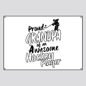 Proud Grandpa of An Awesome Hockey Player Banner
