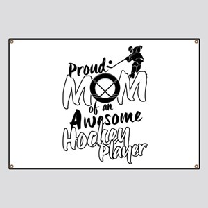 Proud Mom of An Awesome Hockey Player Banner