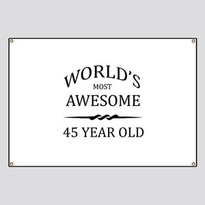 World's Most Awesome 45 Year Old Banner