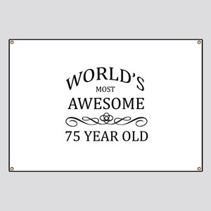 World's Most Awesome 75 Year Old Banner