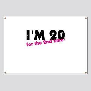I'm 20 For The 2nd Time Banner
