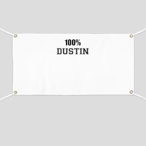 100% DUSTIN Banner