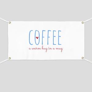 Coffee. A Warm Hug in a Mug. Banner