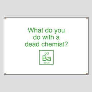 What Do You Do With A Dead Chemist? Banner