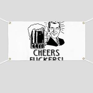 Cheers Fuckers Beer Party Banner