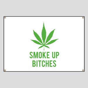 Smoke up bitches Banner