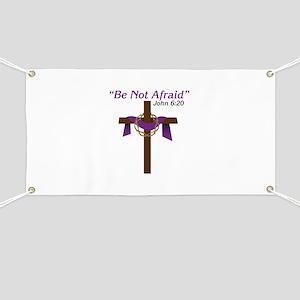 Be Not Afraid John 6:20 Banner