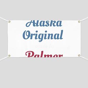 Alaska Original Made In Palmer Funny Born I Banner