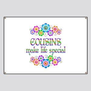 Cousins Make Life Special Banner