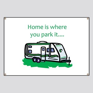Home is where you park it Banner