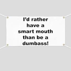 Smart Mouth / Dumbass Banner