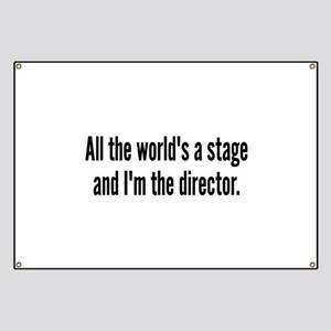 World's a Stage I'm Directing Banner