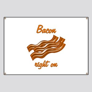 Bacon Right On Banner