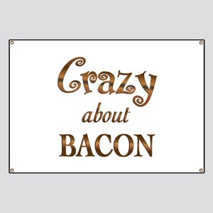 Crazy About Bacon Banner