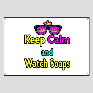 Crown Sunglasses Keep Calm And Watch Soaps Banner