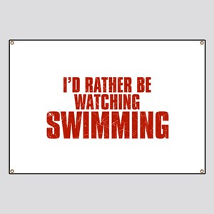 I'd Rather Be Watching Swimming Banner