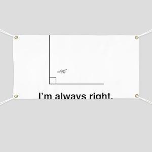 Im always right Banner