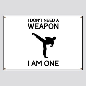 Don't need weapon I am one Banner