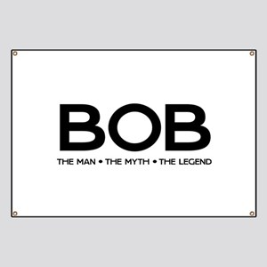 BOB The Man The Myth The Legend Banner