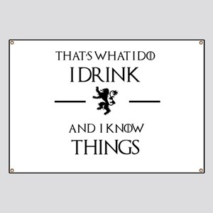 I drink and I know things Banner