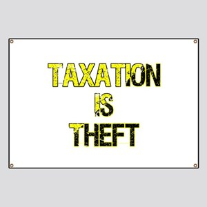 Taxation Is Theft Banner