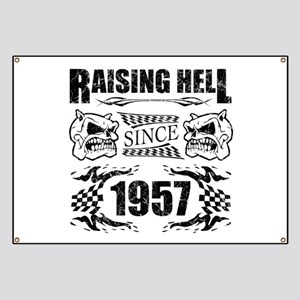 Raising Hell Since 1957 Banner