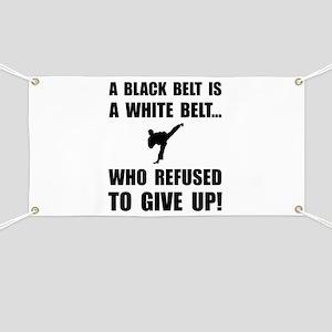 Black Belt Refusal Banner