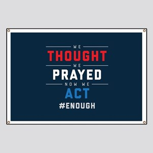 Now We Act #ENOUGH Banner