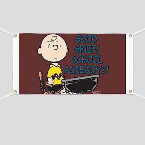 Charlie Brown - Good Grief! School Already? Banner