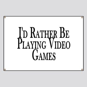 Rather Play Video Games Banner