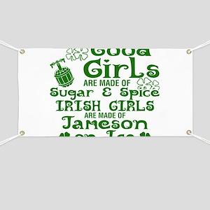 Good Girls Are Made Of Sugar & Spice Irish Banner