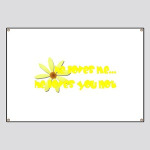 He Loves You Not Banner