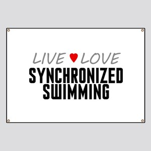 Live Love Synchronized Swimming Banner