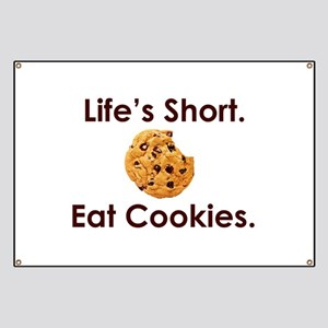 Life's Short. Eat Cookies. Banner