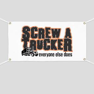 Screw a Trucker Banner