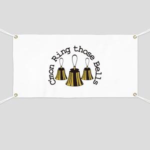 Cmon Ring Those Bells Banner