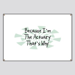 Because Actuary Banner