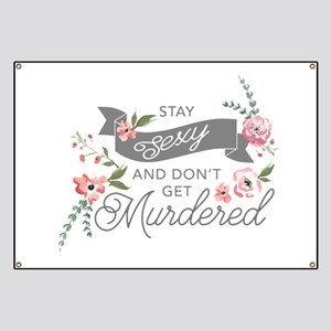 Stay Sexy and Don't Get Murdered Banner