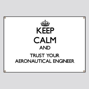 Keep Calm and Trust Your Aeronautical Engineer Ban