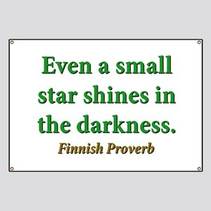 Even A Small Star Shines Banner
