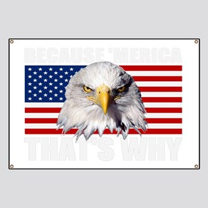 Because MERICA Thats Why US Flag American E Banner
