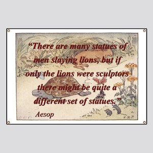 There Are Many Statues Of Men - Aesop Banner