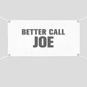 BETTER CALL JOE-Akz gray 500 Banner