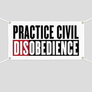 Practice Civil Disobedience Banner