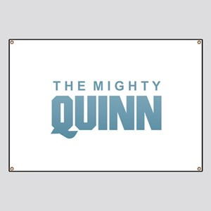 The Mighty Quinn Banner