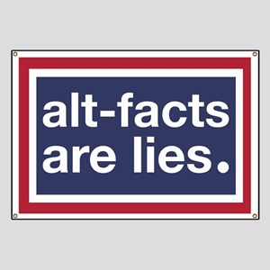 Alt-facts are lies Banner