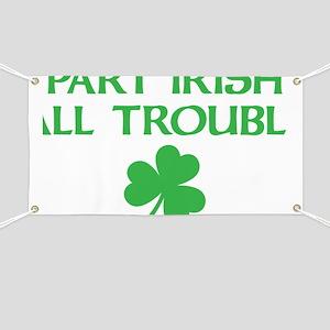 part irish all trouble Banner
